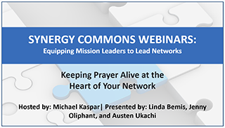 Webinar: Keeping Prayer Alive at the Heart of Your Network