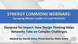 Webinar: Designed for Impact: How Design Thinking Helps Networks Take on Complex Challenges