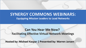 WEBINAR: Can You Hear Me Now? Facilitating Effective Virtual Network Meetings